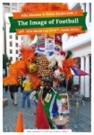 The Image of Football - Case FIFA World Cup 2010, South Africa (e-kirja)