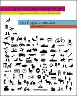 Acoustic Environments in Change & Five Village Soundscapes + 4 CD